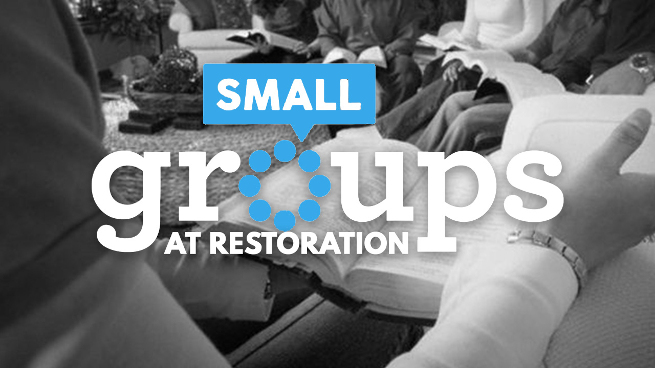 Restoration Small Groups
