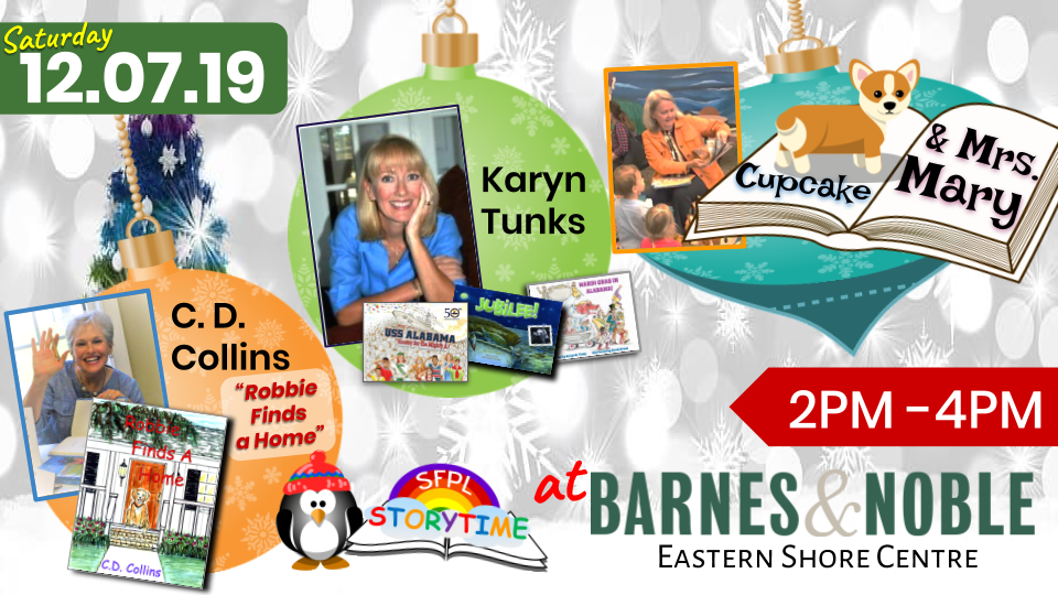 Special Storytimes with local authors, Karyn Tunks, C.D. Collins, and Mary Ardis on December 7th from 2pm -4pm at Barnes & Noble Eastern Shore Centre Spanish Fort