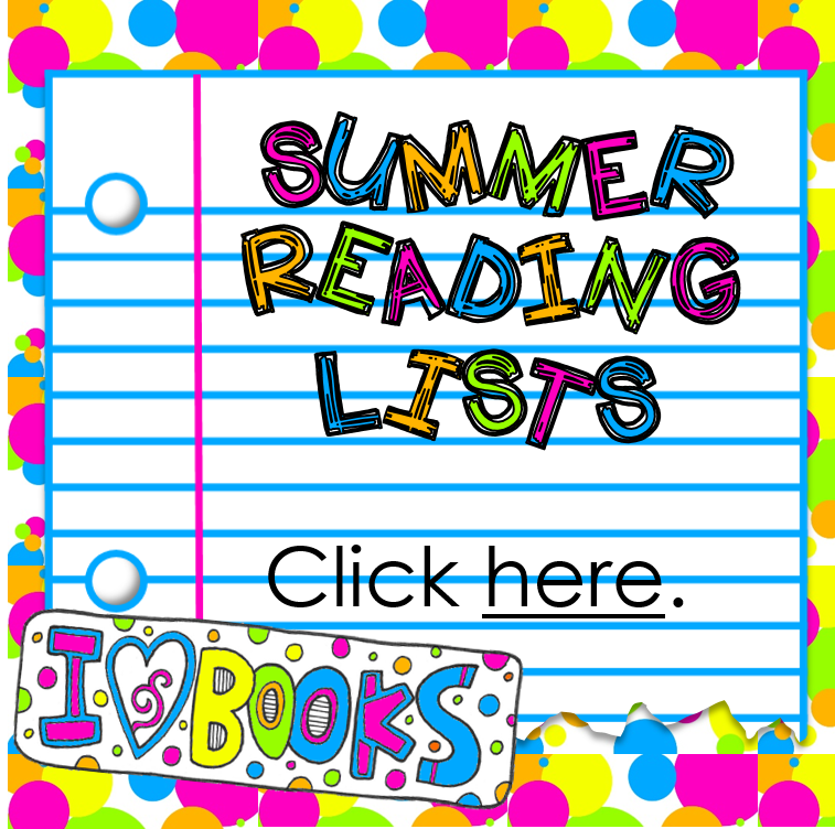 Summer Reading Lists - Click here.