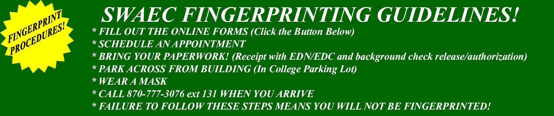 Make an appointment for fingerprinting! www.swaec.org/fingerprinting