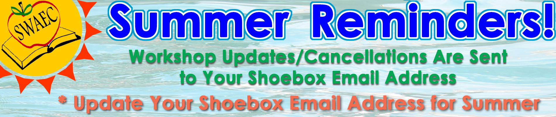Please update your shoebox email address for the summer