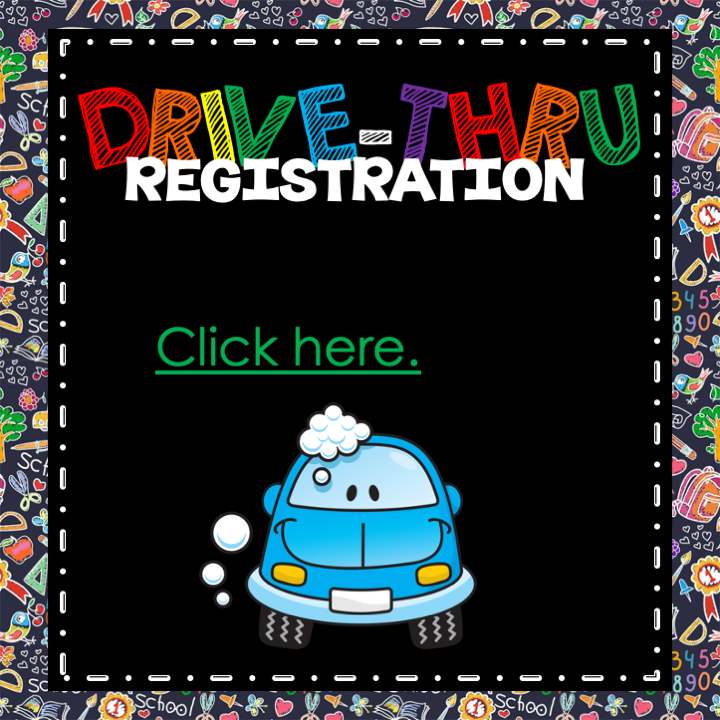 Drive-Thru Registration - Click the link to get started.