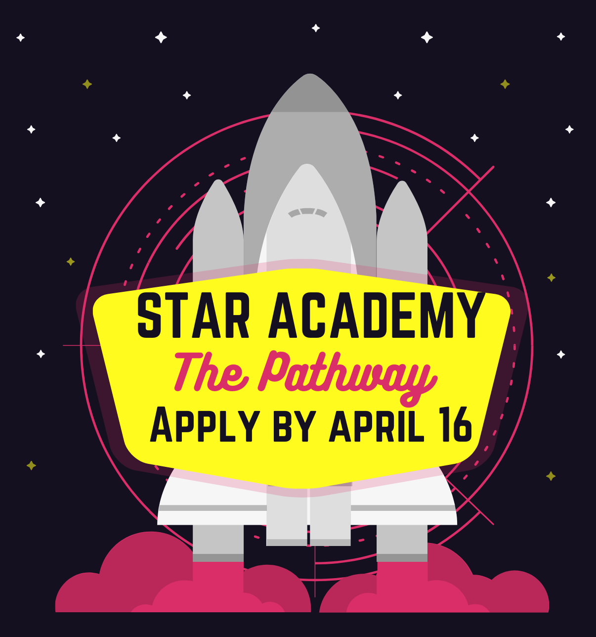 STAR Academy The Pathway Apply by April 16