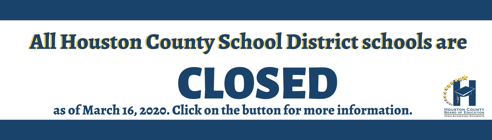 All schools are closed as of March 16, 2020.  Click on the button for more information.