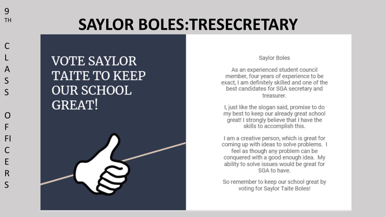 Vote Saylor Taite to keep our school great!  9th Grade Class SGA Secretary/Treasurer