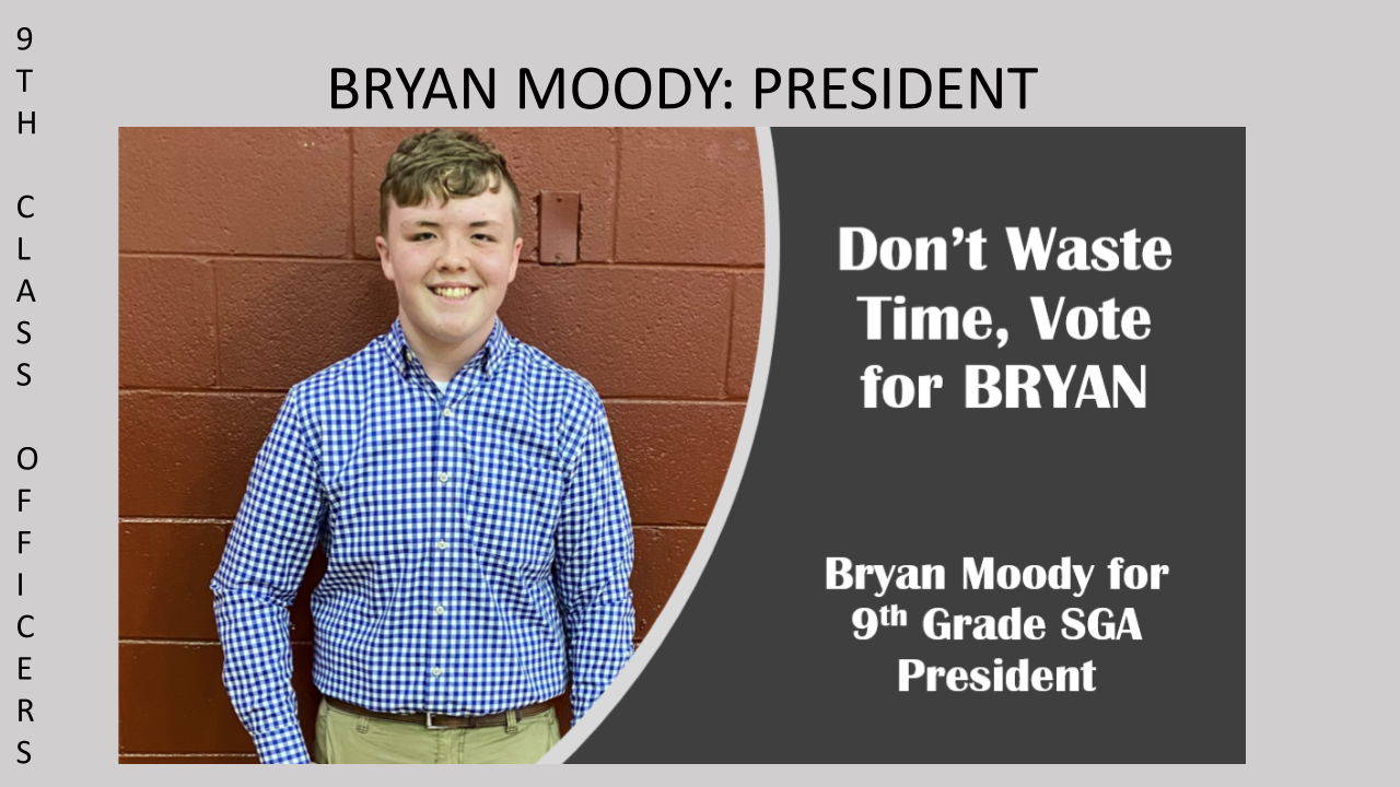 Don't Waste Time Vote for Brian Moody for 9th Grade SGA President