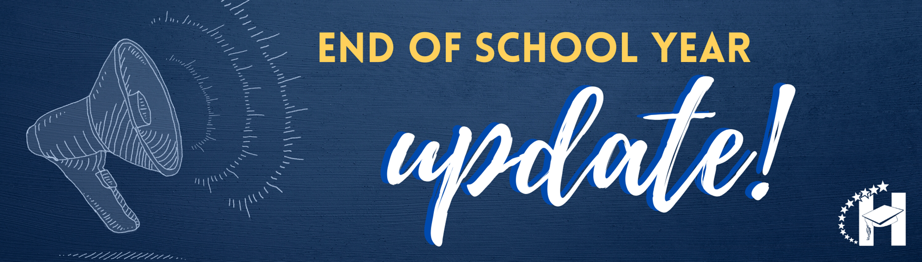 End of School Year Update