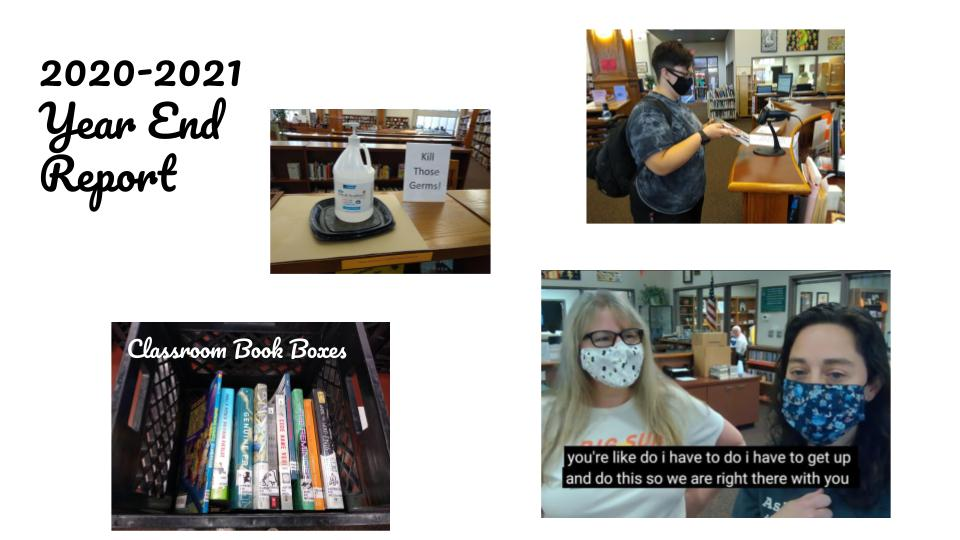 2020-2021 Year-End Report - Masks, Hand Sanitizer, Classroom Book Boxes, and Self-Scanning