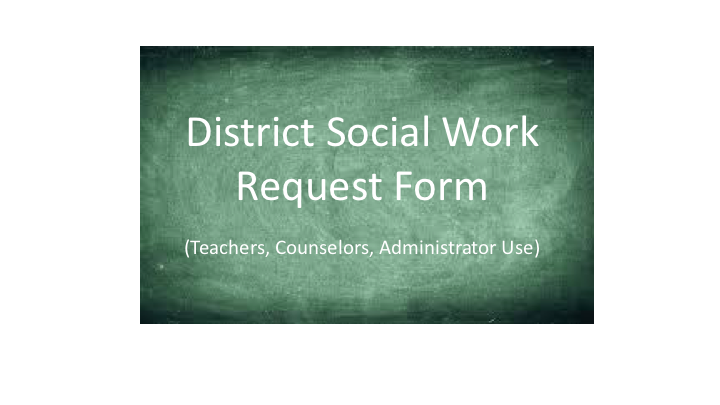 District Social Work Request