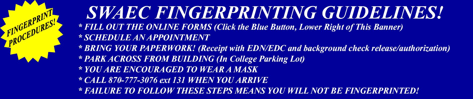 Please call 870-777-3076, extension 131 for fingerprinting