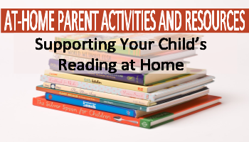At Home Parent Resources for Reading