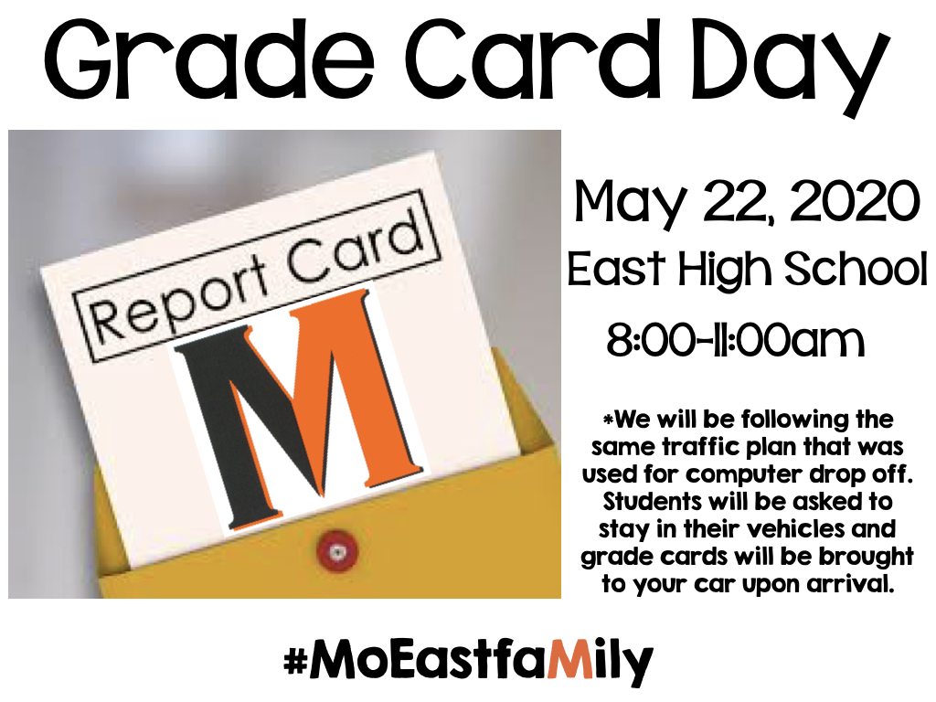 Grade Card Day Students will be able to pick up grade cards on May 22nd, 2020 from 8:00am-11:00am. We will be following the same traffic pattern that we used for computer drop off. Students are being asked to remain in their vehicles, and a staff member will bring your grade card to your car upon arrival.