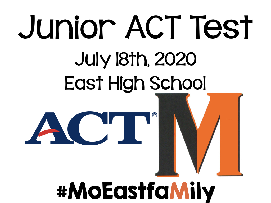 Junior ACT Test July 18, 2020 East High School ACT Logo PowerM