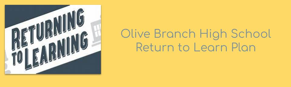 Olive Branch High School Return to Learn Plan