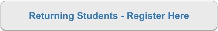 Returning Students - Register Here