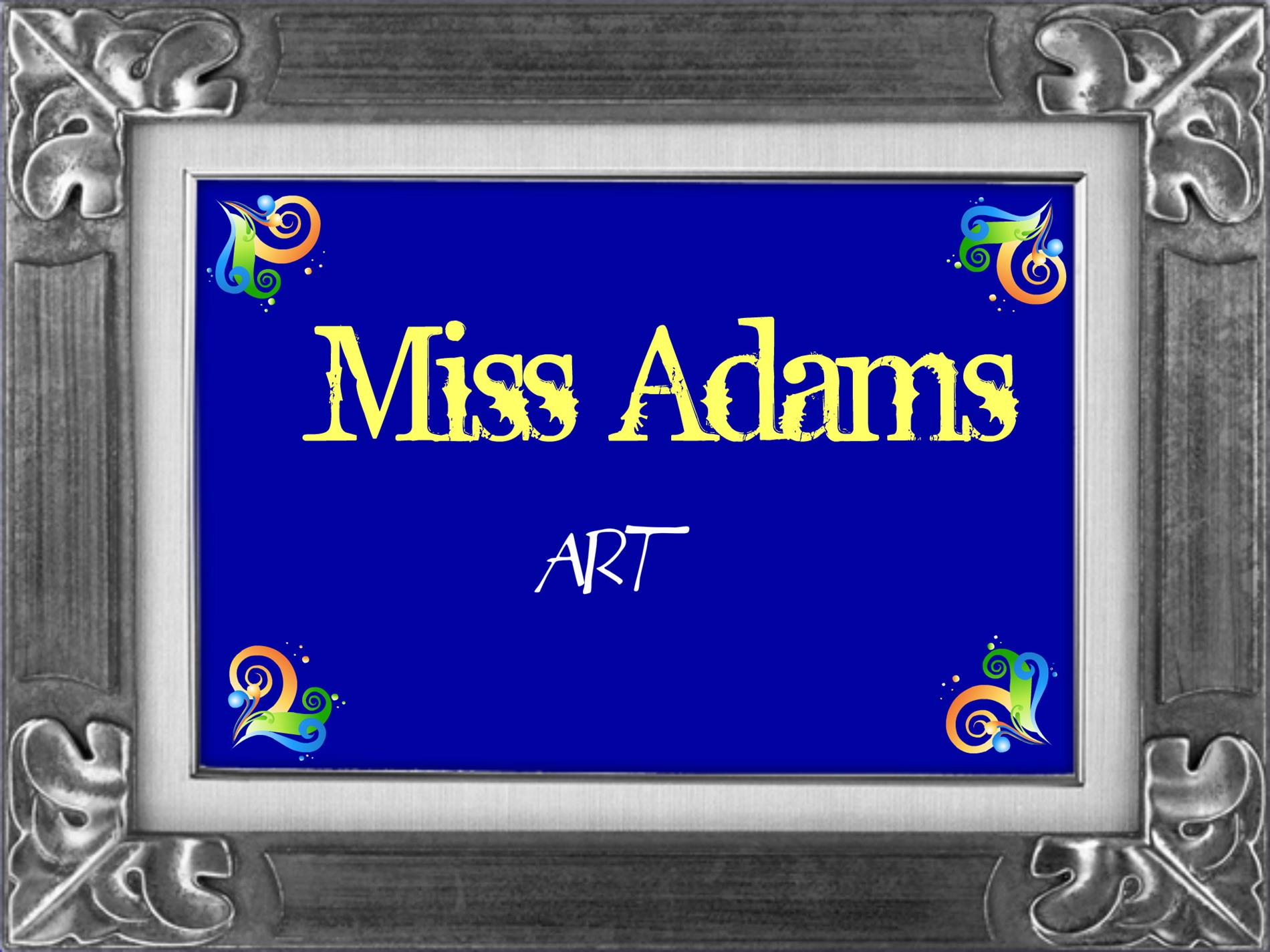 Link to Miss Adams' Teacher Page