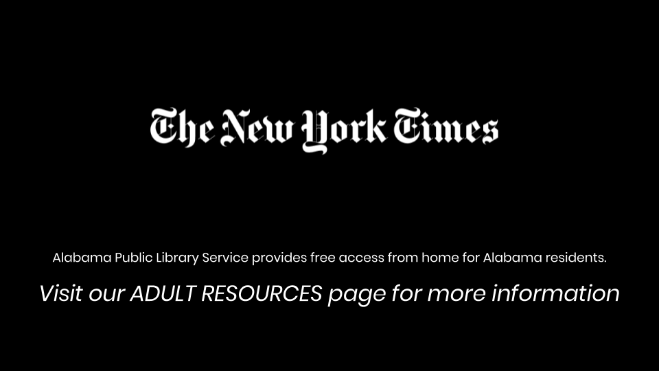 The New York Time newspaper can be access at home through the Alabama Virtual Library available for free to Alabama residents at home.
