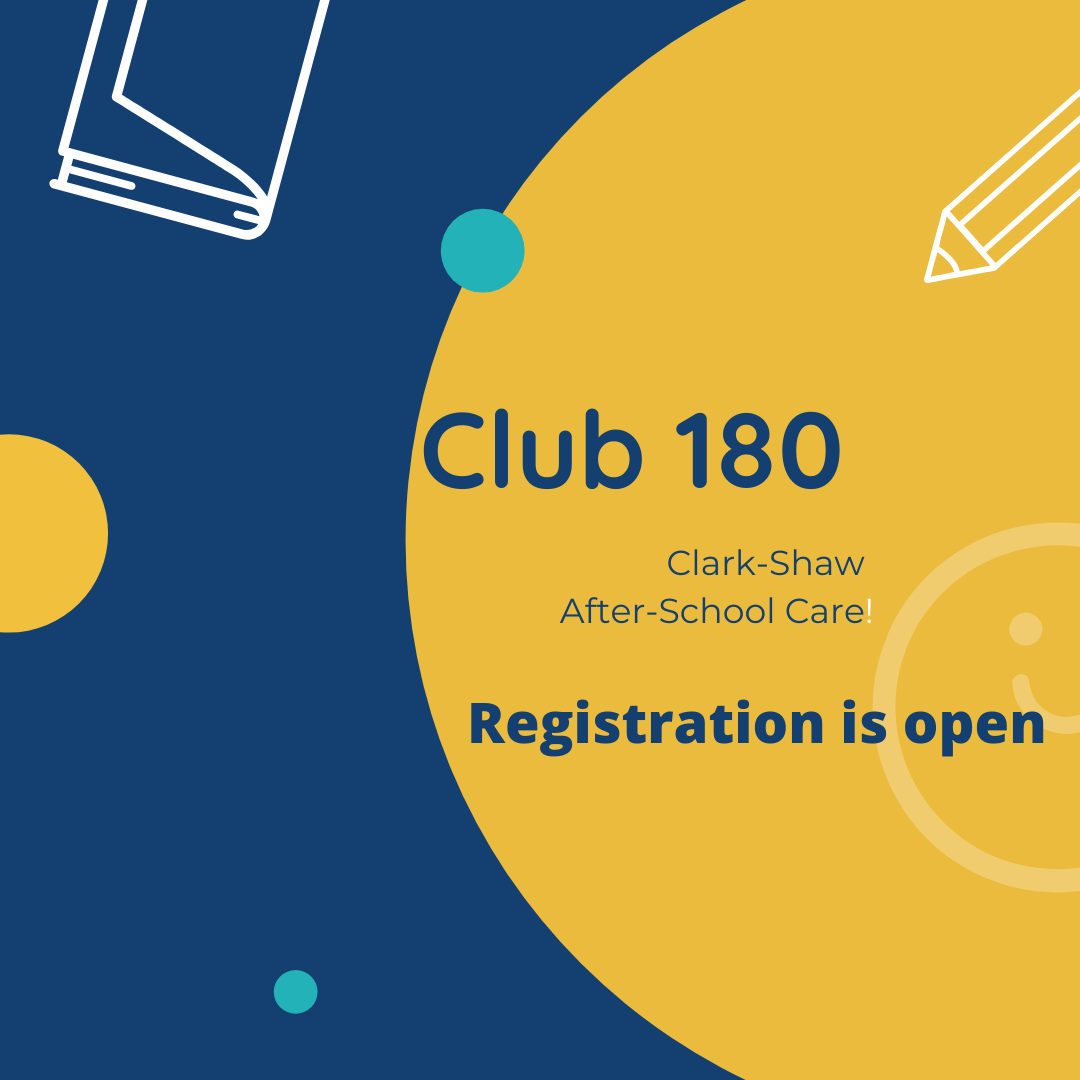 Club 180, Clark-Shaw after-school care. Registration is open