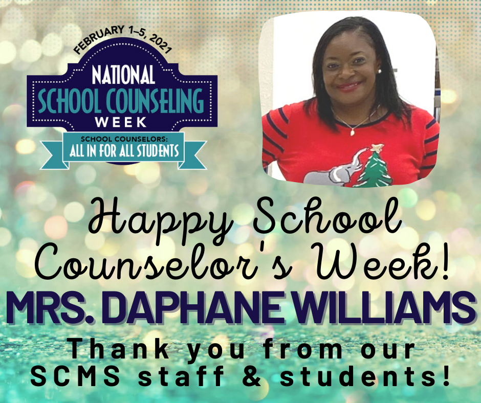 Happy School Counselor's Week to Mrs. Daphane Williams!