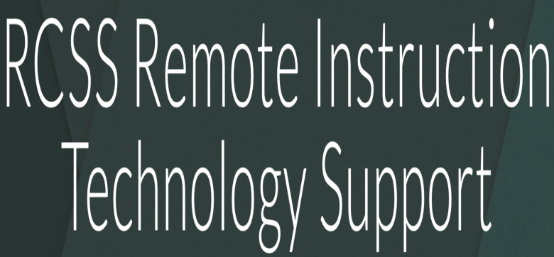 RCSS Remote Instruction Technology Support