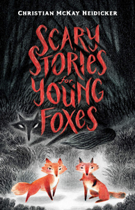 Scary Stories for Young Foxes Cover