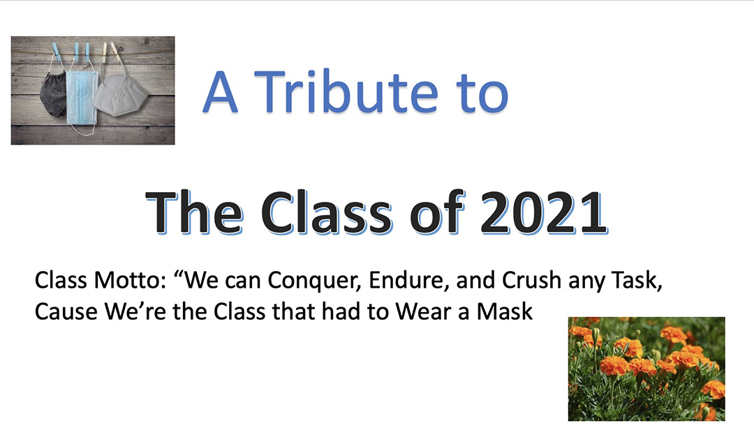 Tribute to the Class of 2021