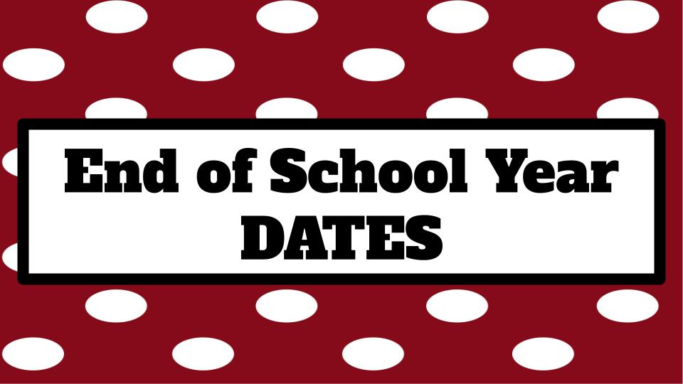 End of Year Dates