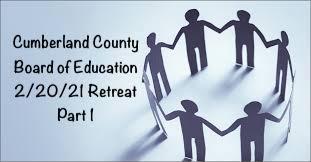Cumberland County BOE Retreat 2/20/21 Part 1