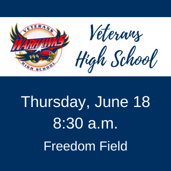 Veterans High School graduation - June 18th at 8:30 a.m.