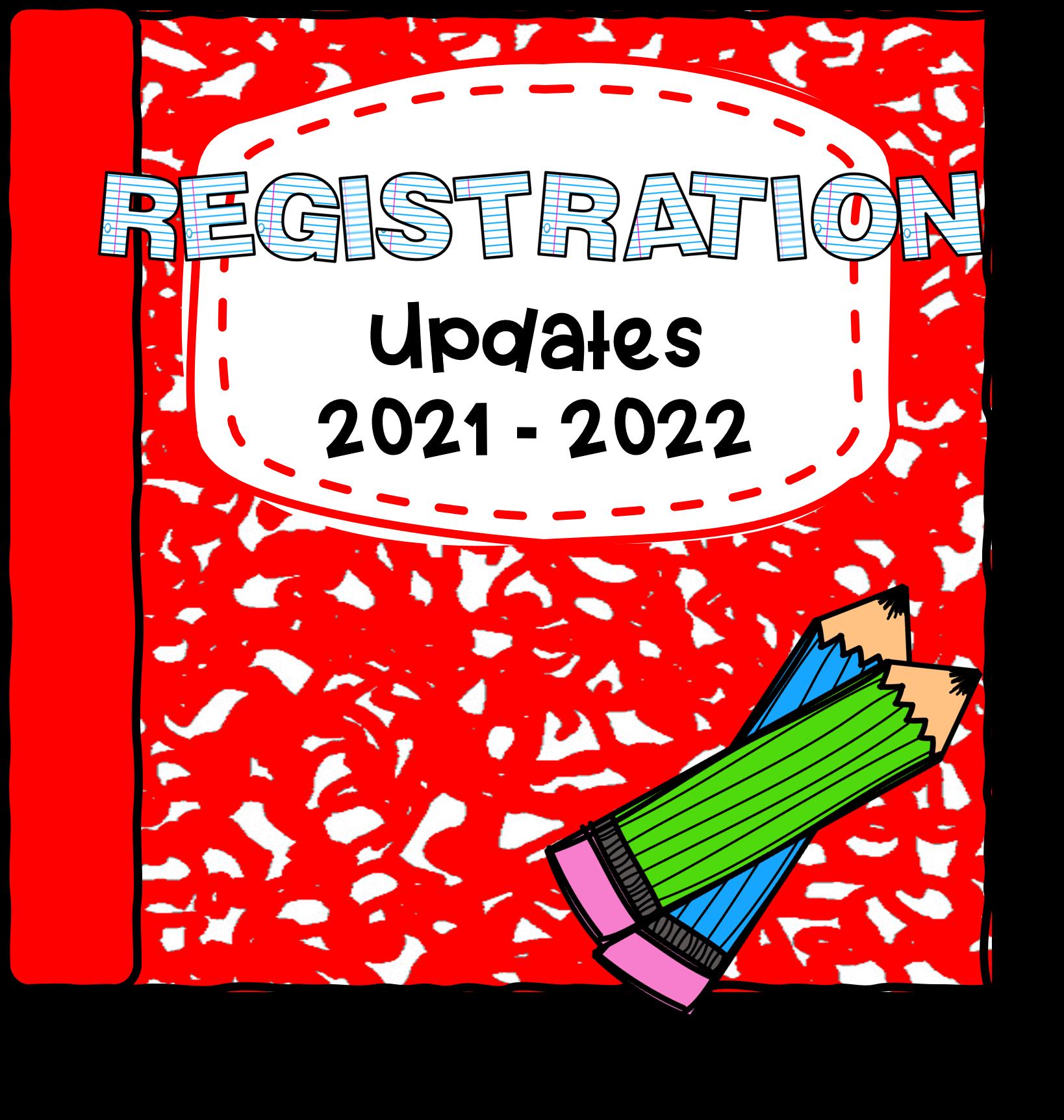 Registration Updates 2021 - 2022