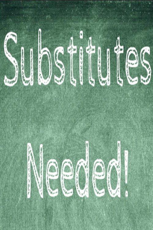 Substitutes Needed