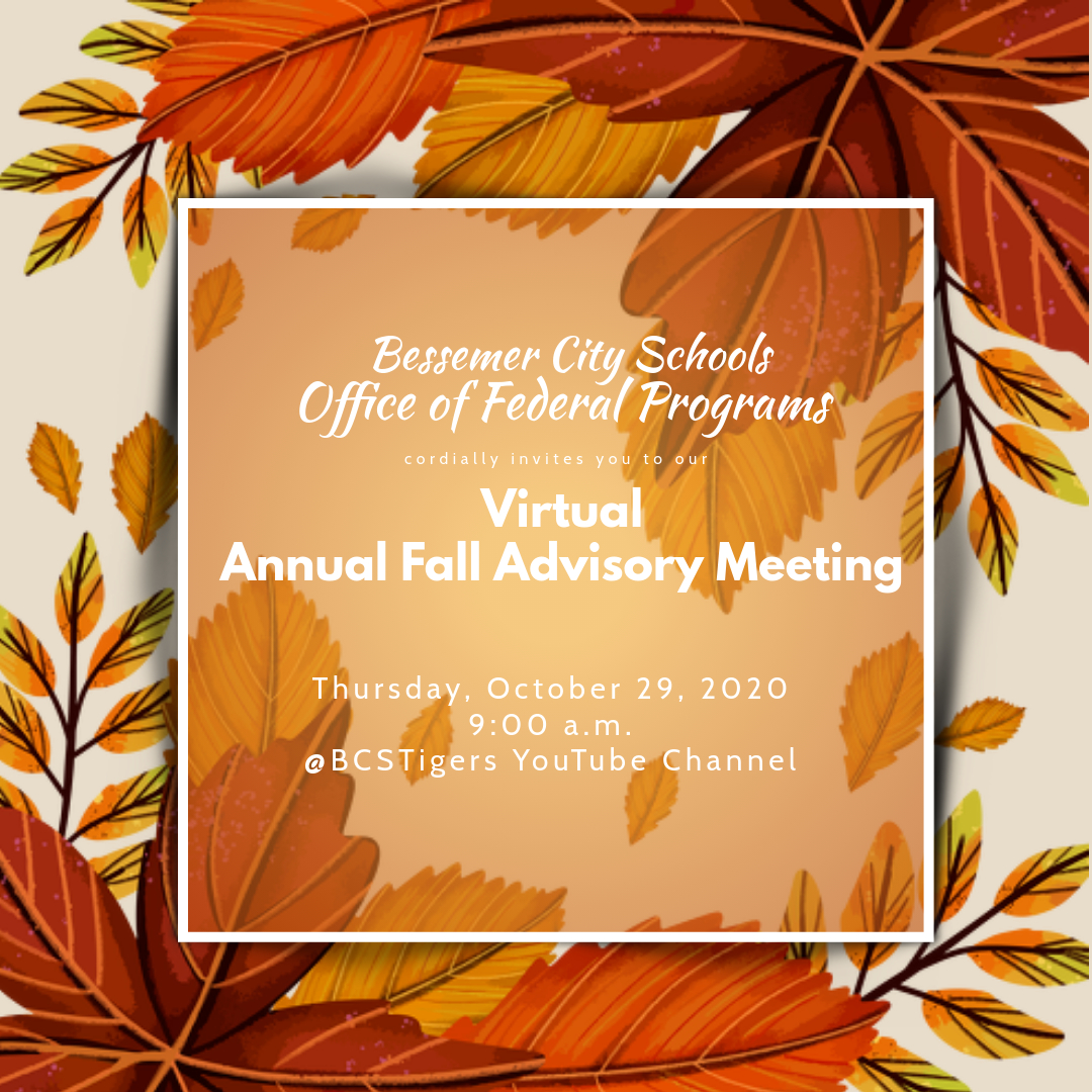 Bessemer City Schools Office of Federal Programs Virtual Annual Fall Advisory Meeting 2020