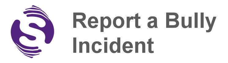 Report a Bully Incident