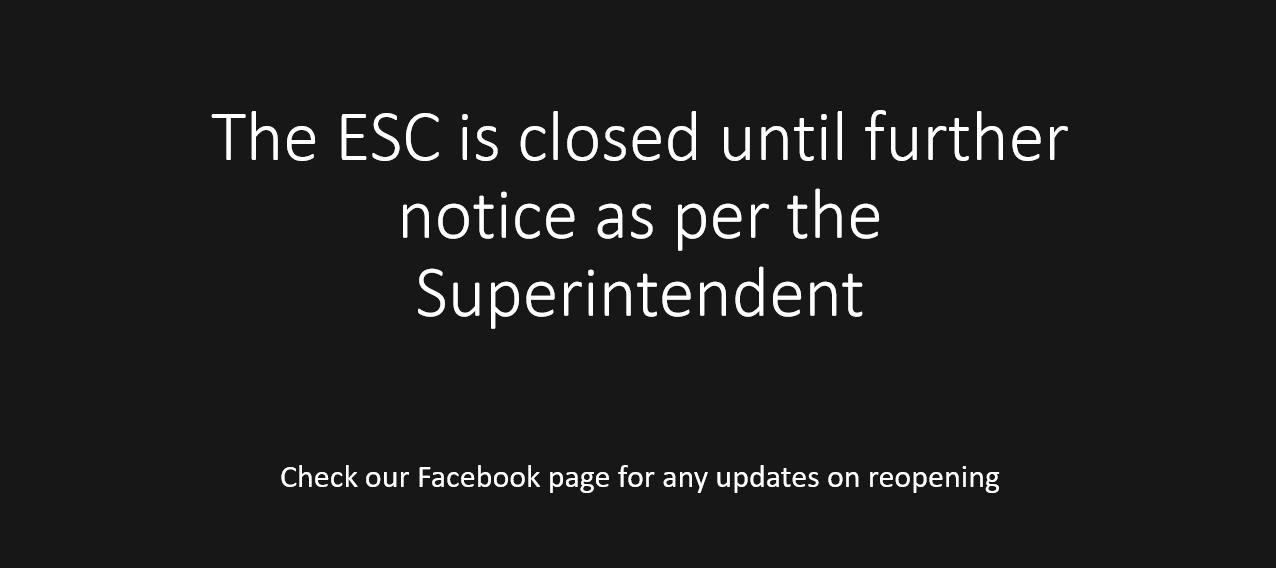 The ESC is closed until further notice