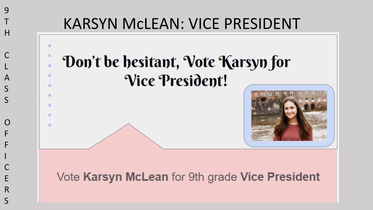 Vote Karsyn McLean for 9th Grade Class SGA Vice President