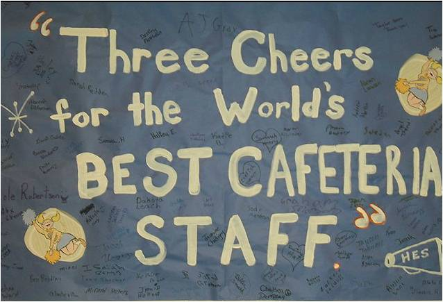 three cheers for the worlds best cafeteria staff