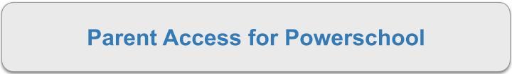 Parent Access for Powerschool