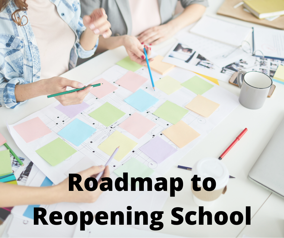 Roadmap to Reopening School