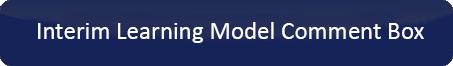 Interim Learning Model Comment Box