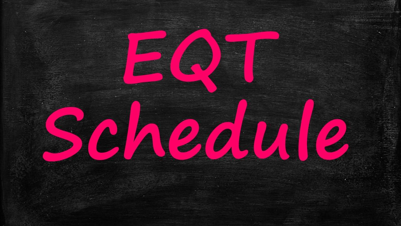 EQT Schedule