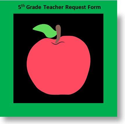 5th Grade Teacher Request