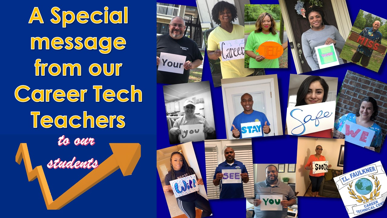 A SPECIAL MESSAGE from our Career Tech Teachers!