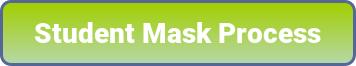 Student Mask Process