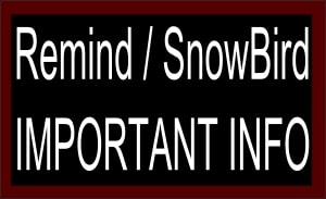 Remind Snowbird Important Information