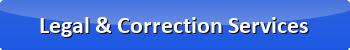 Legal & Correction Services