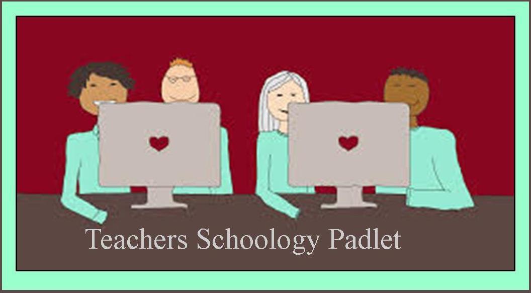 Teachers Schoology Padlet