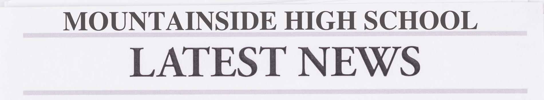 MOUNTAINSIDE HIGH SCHOOL NEWS